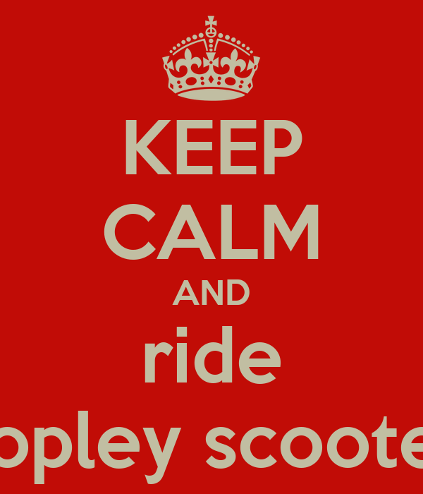 KEEP CALM AND ride cropley scooters