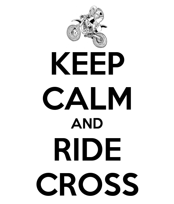 KEEP CALM AND RIDE CROSS