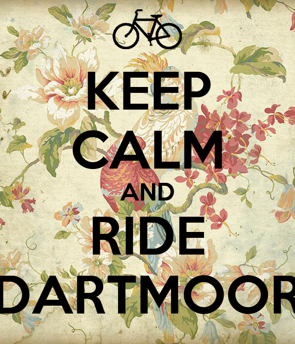 KEEP CALM AND RIDE DARTMOOR