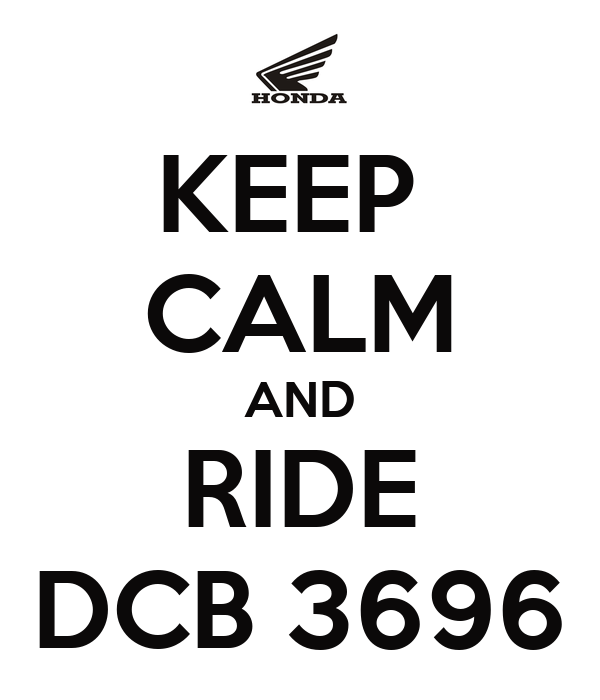 KEEP  CALM AND RIDE DCB 3696