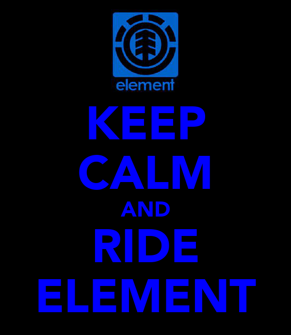 KEEP CALM AND RIDE ELEMENT