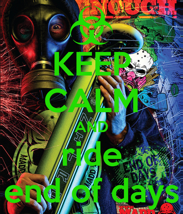 KEEP CALM AND ride end of days