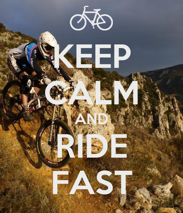 KEEP CALM AND RIDE FAST