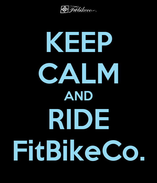KEEP CALM AND RIDE FitBikeCo.