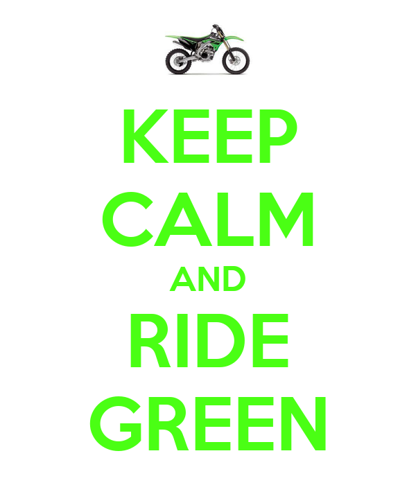 KEEP CALM AND RIDE GREEN