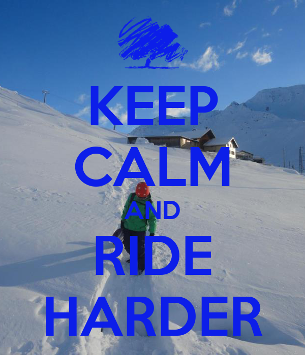 KEEP CALM AND RIDE HARDER