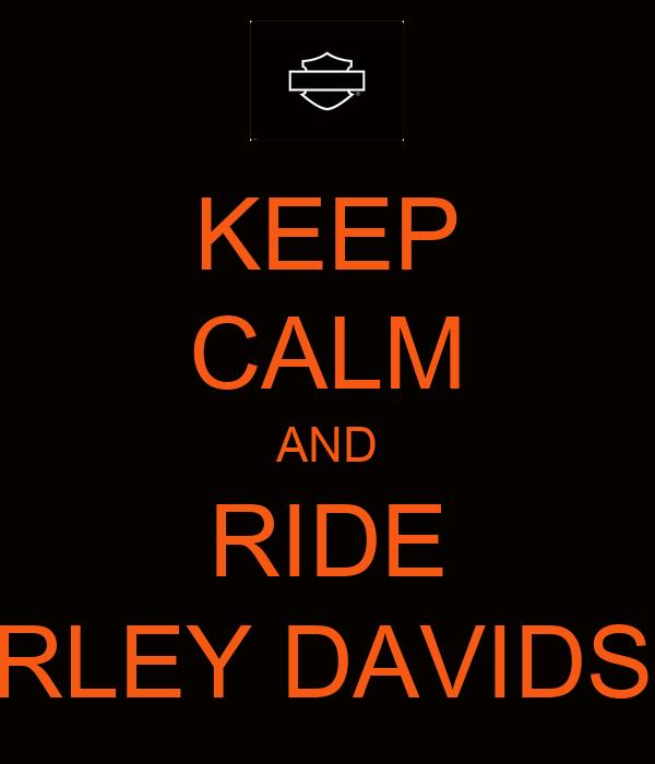 KEEP CALM AND RIDE HARLEY DAVIDSON
