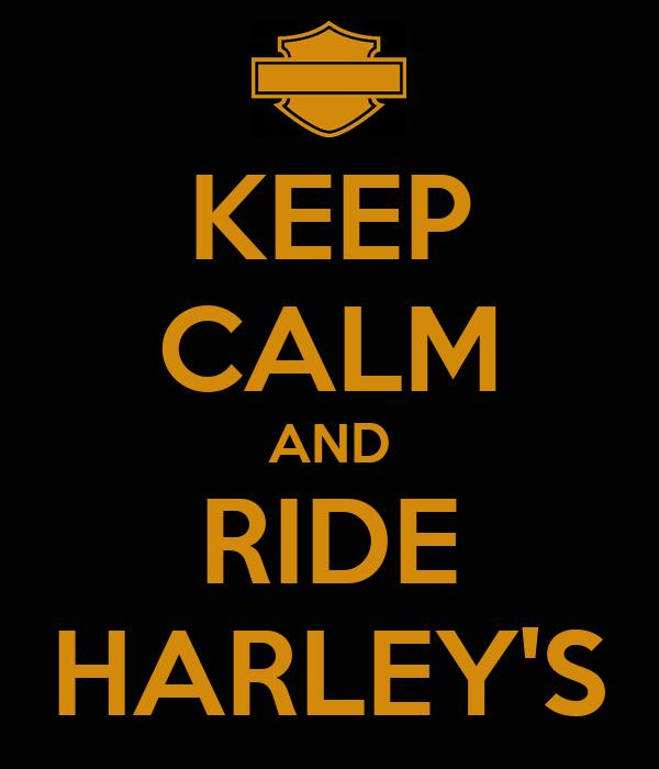 KEEP CALM AND RIDE HARLEY'S