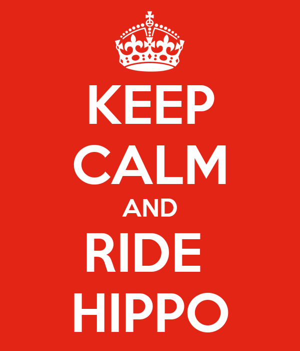 KEEP CALM AND RIDE  HIPPO