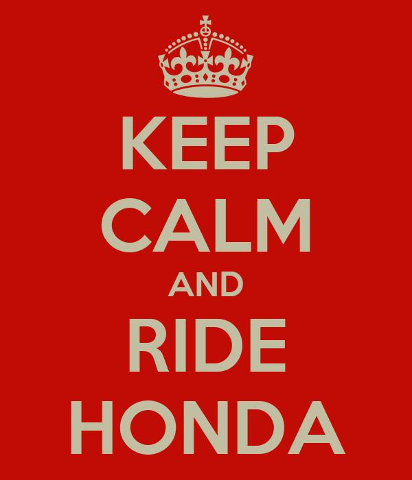 KEEP CALM AND RIDE HONDA