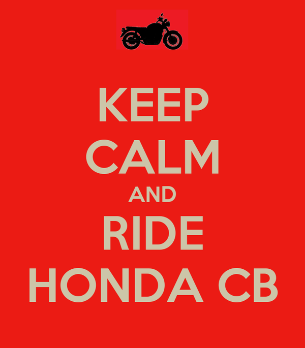KEEP CALM AND RIDE HONDA CB