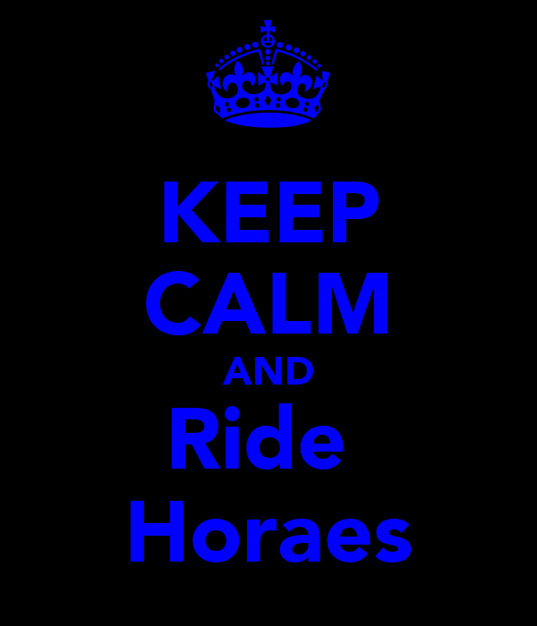 KEEP CALM AND Ride  Horaes