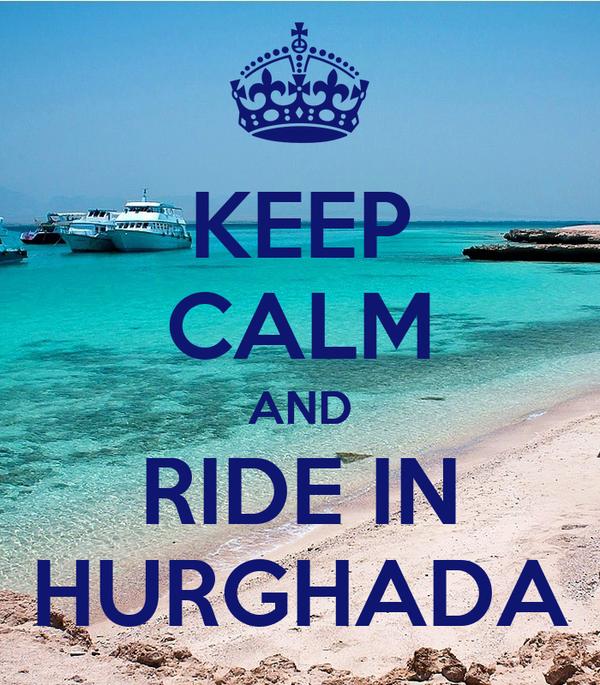 KEEP CALM AND RIDE IN HURGHADA