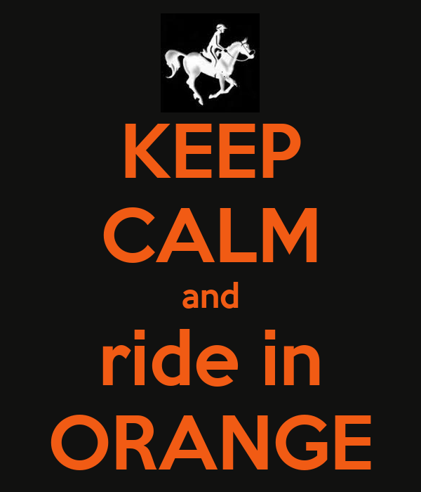 KEEP CALM and ride in ORANGE