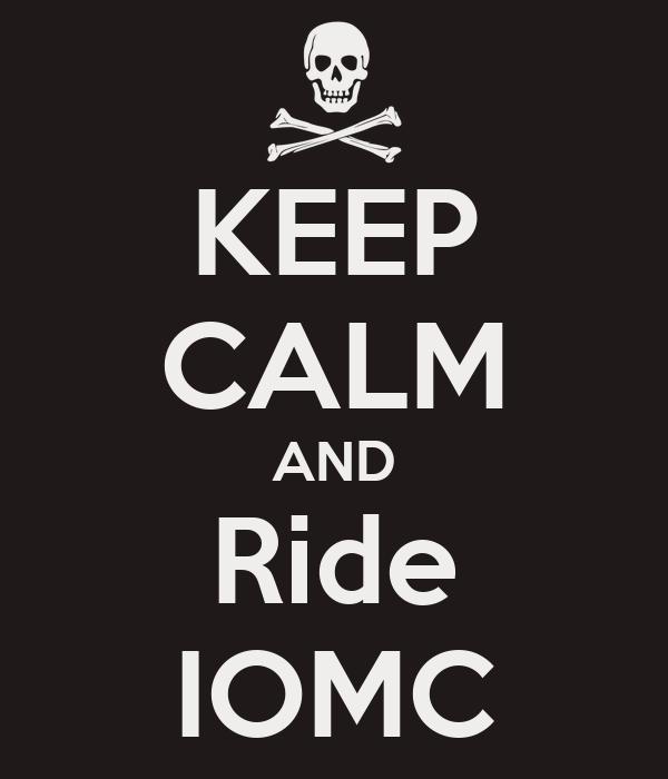 KEEP CALM AND Ride IOMC
