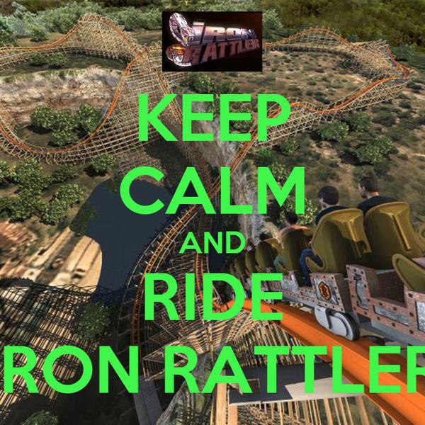 KEEP CALM AND RIDE IRON RATTLER