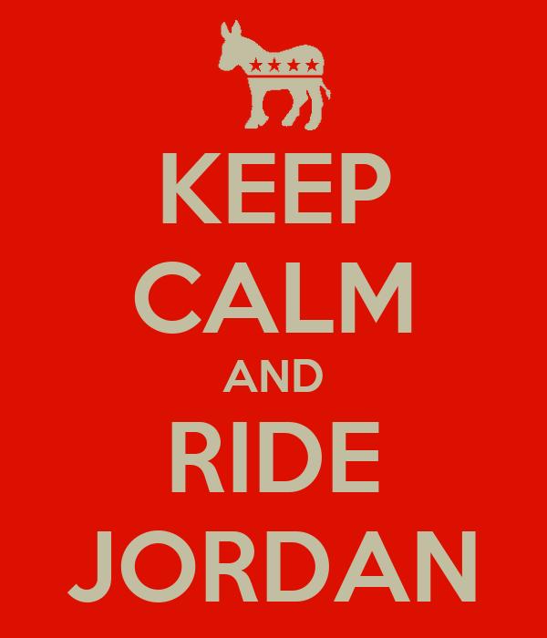 KEEP CALM AND RIDE JORDAN