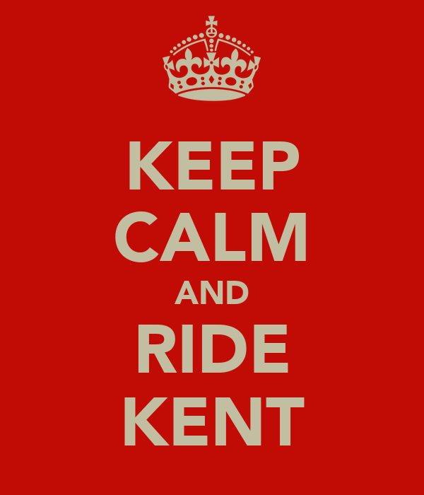 KEEP CALM AND RIDE KENT