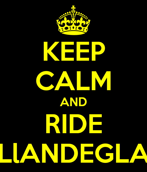 KEEP CALM AND RIDE LlANDEGLA