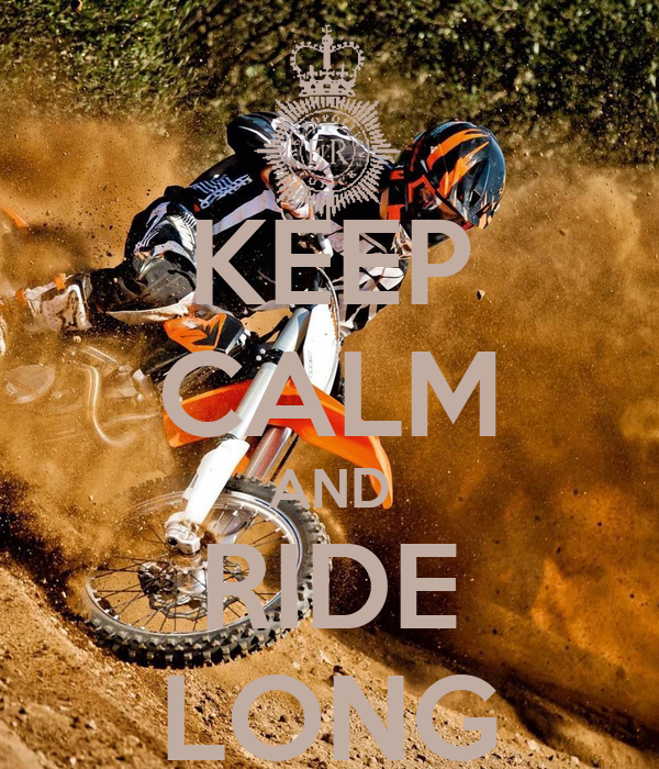KEEP CALM AND RIDE LONG
