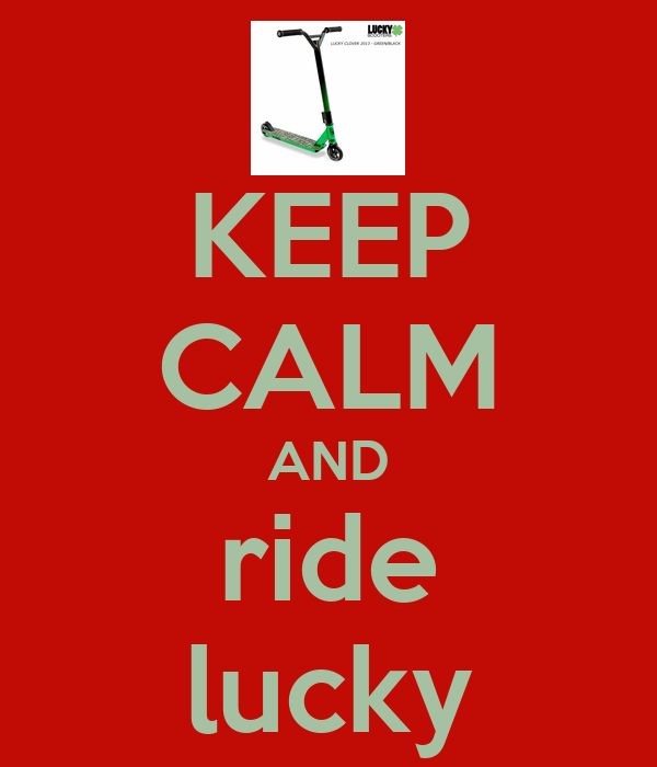 KEEP CALM AND ride lucky