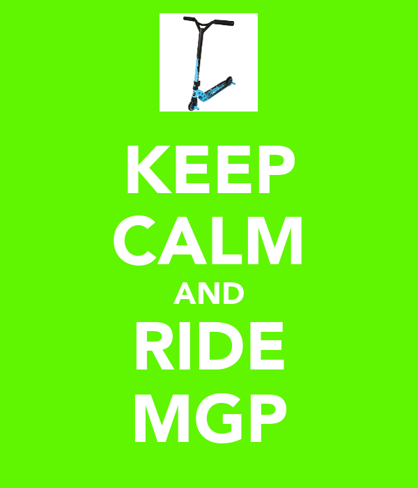 KEEP CALM AND RIDE MGP