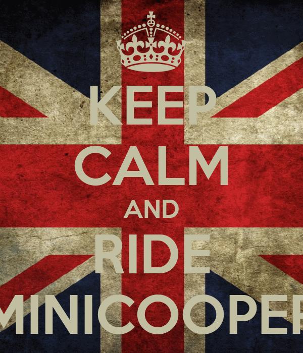 KEEP CALM AND RIDE MINICOOPER
