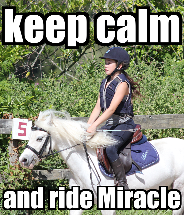 keep calm and ride Miracle