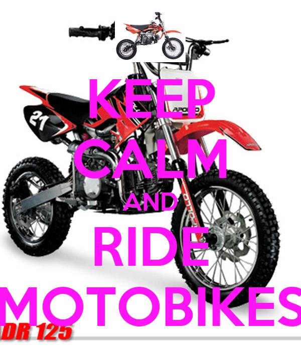 KEEP CALM AND RIDE MOTOBIKES