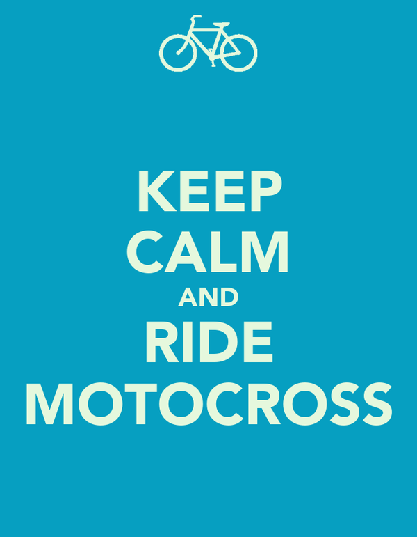 KEEP CALM AND RIDE MOTOCROSS