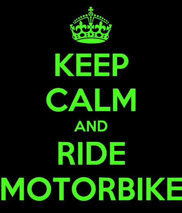 KEEP CALM AND RIDE MOTORBIKE