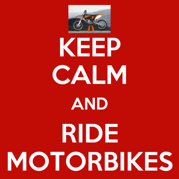 KEEP CALM AND RIDE MOTORBIKES