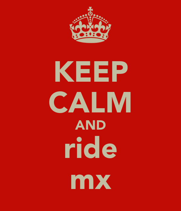 KEEP CALM AND ride mx