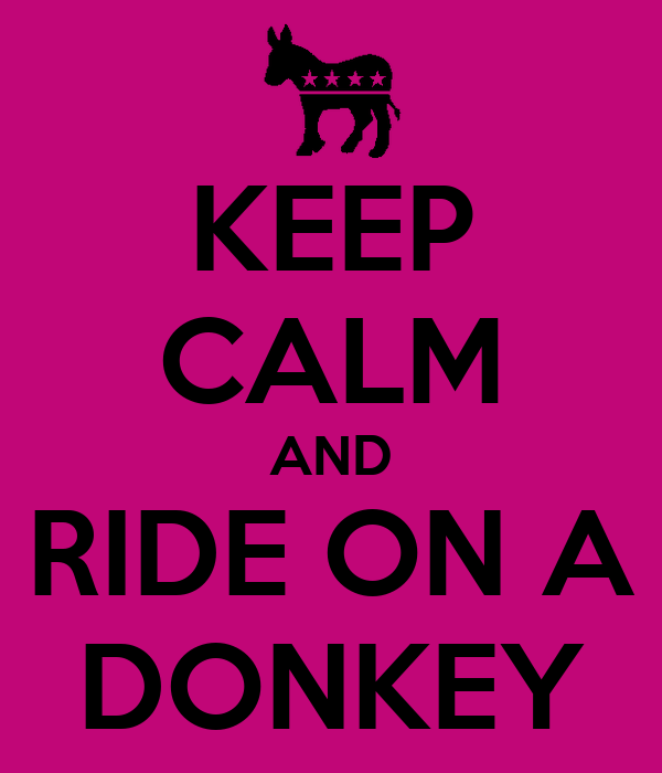 KEEP CALM AND RIDE ON A DONKEY