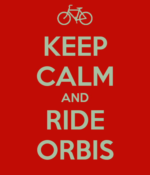 KEEP CALM AND RIDE ORBIS