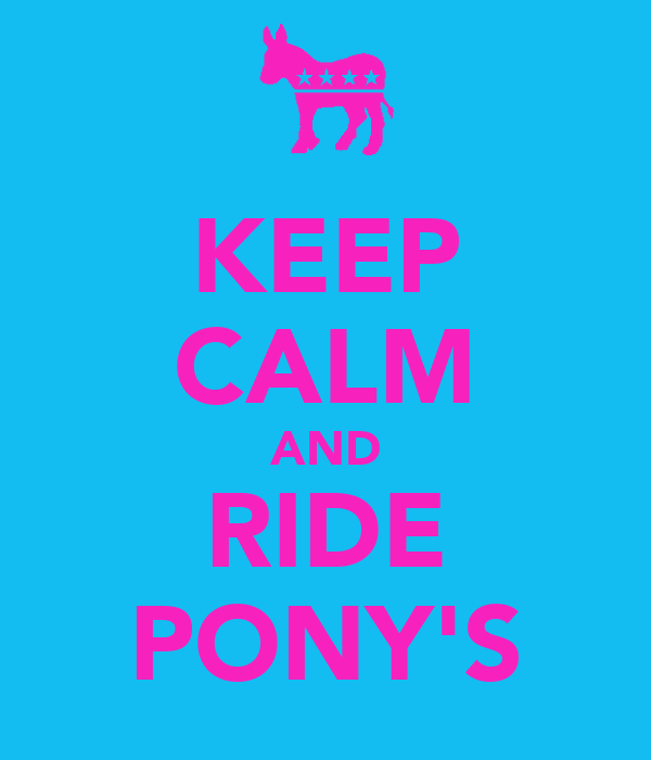 KEEP CALM AND RIDE PONY'S