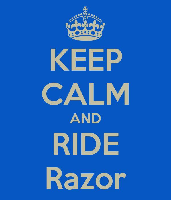 KEEP CALM AND RIDE Razor