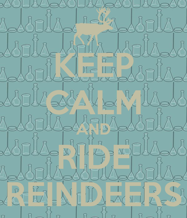 KEEP CALM AND RIDE REINDEERS