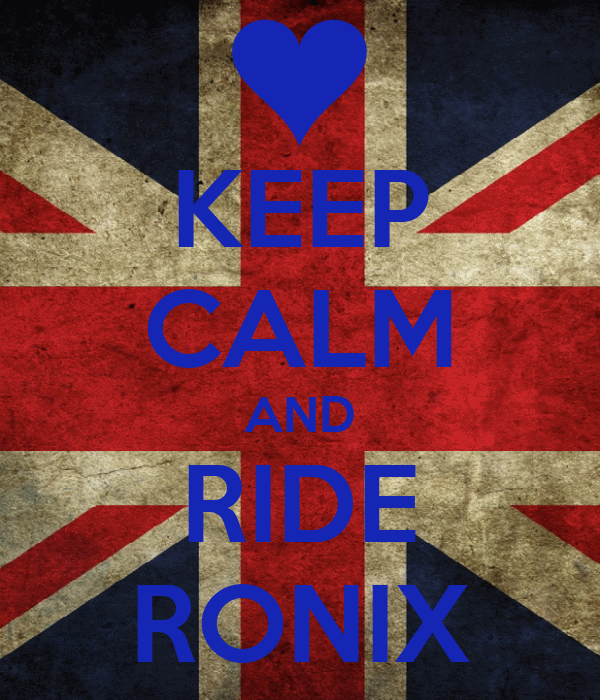 KEEP CALM AND RIDE RONIX