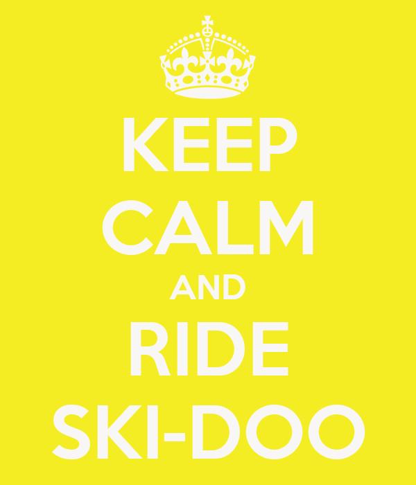 KEEP CALM AND RIDE SKI-DOO