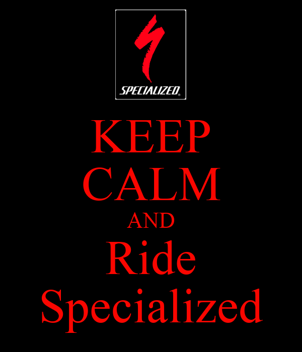 KEEP CALM AND Ride Specialized