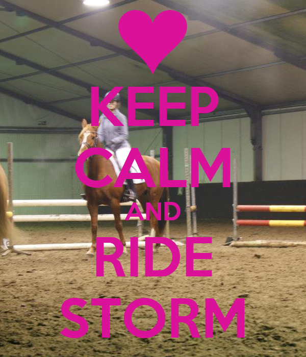 KEEP CALM AND RIDE STORM
