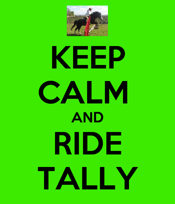 KEEP CALM  AND RIDE TALLY