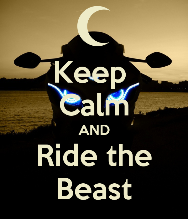 Keep  Calm AND Ride the Beast