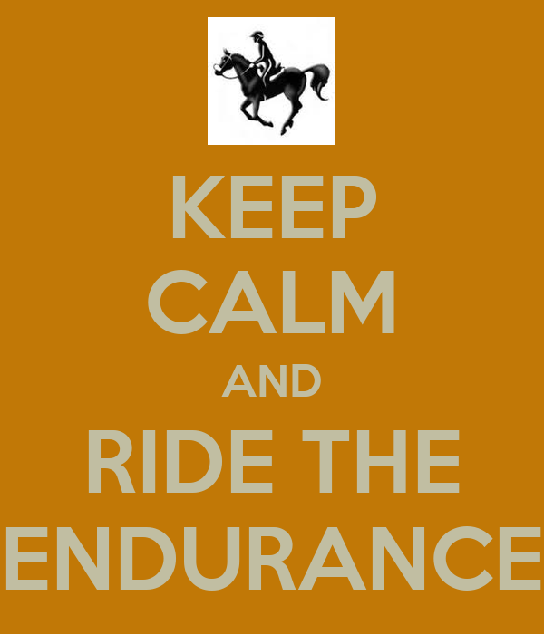 KEEP CALM AND RIDE THE ENDURANCE