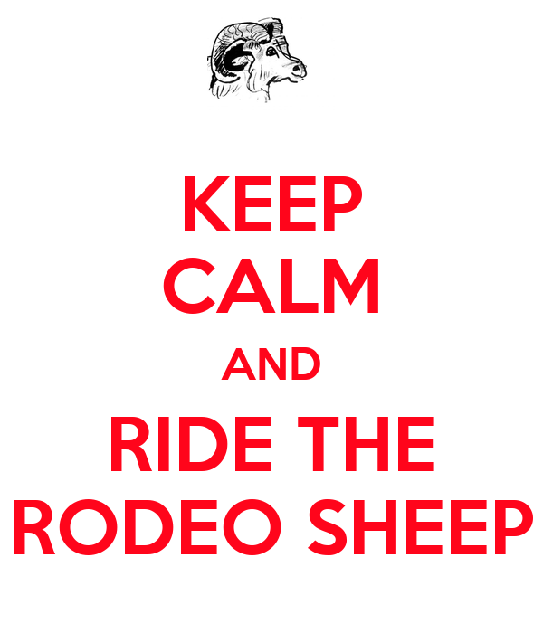 KEEP CALM AND RIDE THE RODEO SHEEP