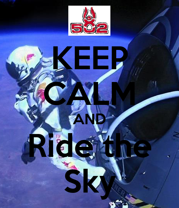 KEEP CALM AND Ride the Sky