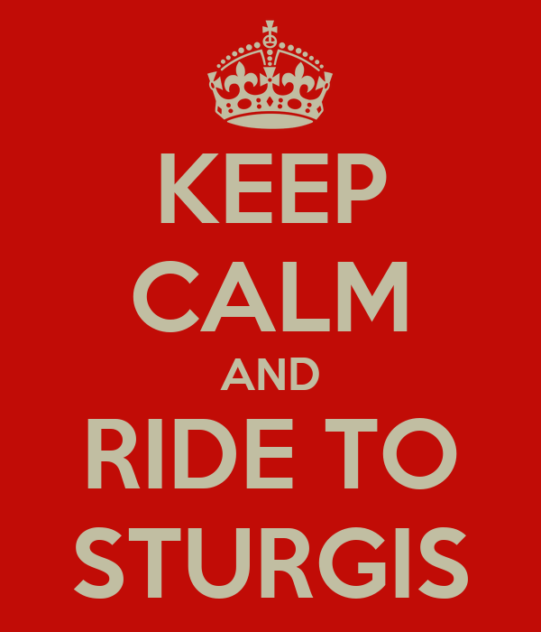 KEEP CALM AND RIDE TO STURGIS