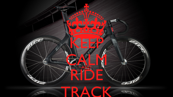 KEEP CALM AND RIDE TRACK