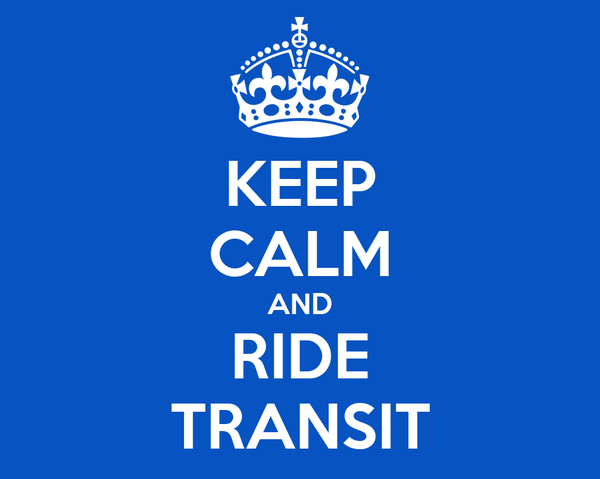 KEEP CALM AND RIDE TRANSIT